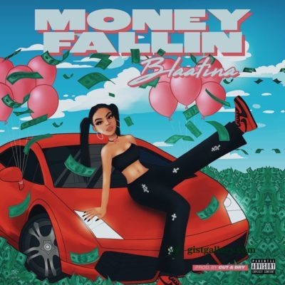 Blaatina - Money Fallin