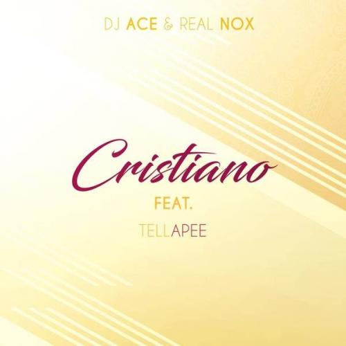 DJ Ace & Real Nox ft TellaPee - Cristiano