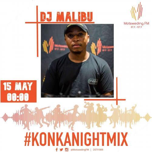 DJ Malibu - Motsweding FM Konka Night Mix Episode 47 & 48
