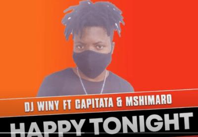 DJ Winy ft Capitata & Mshimaro - Happy Tonight (Original)