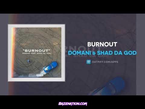 Domani & Shad Da God - Burnout