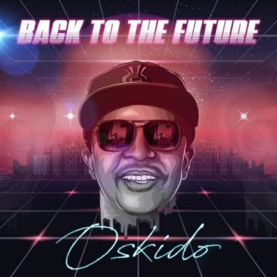 EP: Oskido - Back To The Future