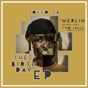 EP: Toffo ZA - The Birthday