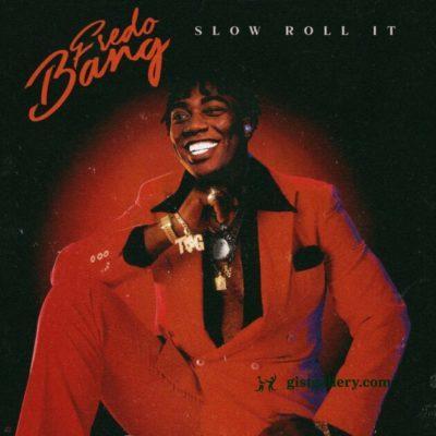 Fredo Bang - Slow Roll It