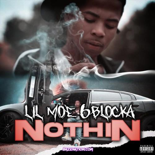 Lil Moe 6Blocka - Nothin
