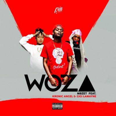 Mbzet ft Gigi Lamayne & Kronic Angel - Woza