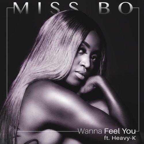 Miss Bo ft Heavy K - Wanna Feel You