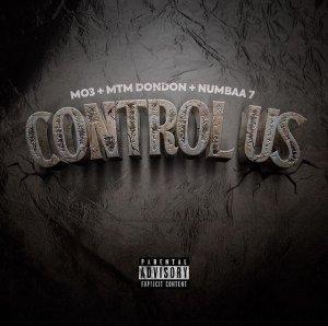 MO3, MTM DonDon & Numbaa 7 - Control Us