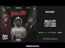 Neek Bucks ft Bizzy Banks & Leeky G Bando - Walk Ups