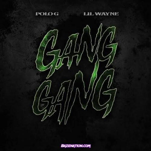 Polo G & Lil Wayne - Gang Gang