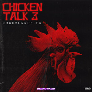 Roadrunner TB - Chicken Talk, Pt. 3