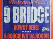 Rowdy Rebel ft A Boogie Wit Da Hoodie - 9 Bridge