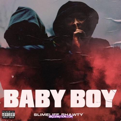 Slimelife Shawty - Baby Boy