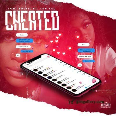 Toni Soleil ft Luh Kel - Cheated