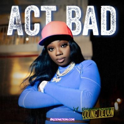 Young Devyn - Act Bad