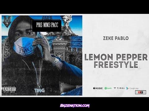 Zeke Pablo - Lemon Pepper Freestyle