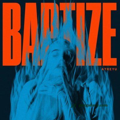 ALBUM: Atreyu - Baptize