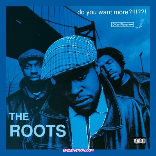 ALBUM: The Roots - Do You Want More?!!!??! (Deluxe Version)