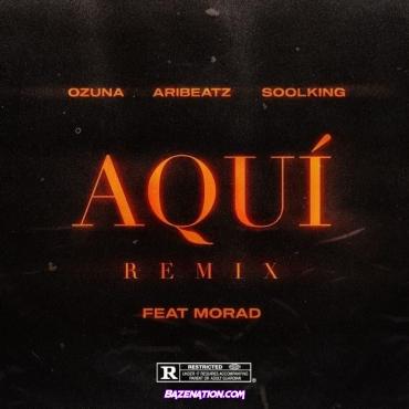 AriBeatz ft Ozuna, Morad y Soolking - Aquí (Remix)