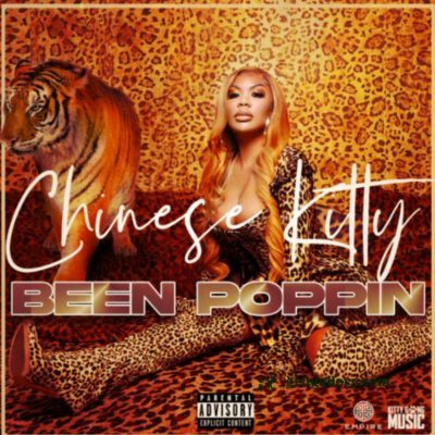 Chinese Kitty - Been Poppin