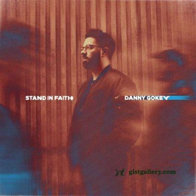 Danny Gokey - Stand In Faith