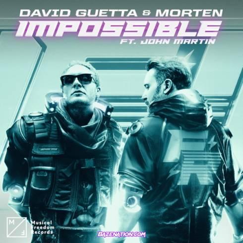 David Guetta & MORTEN ft John Martin - Impossible