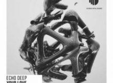 Echo Deep - Your Love