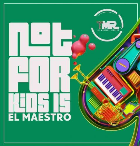 El Maestro - 100% Production Mix (Not For Kids 15)