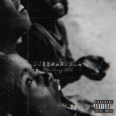 EP: DubbMandela - Finding Self
