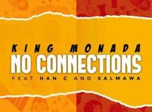 King Monada ft Han-C & Salmawa - No Connections