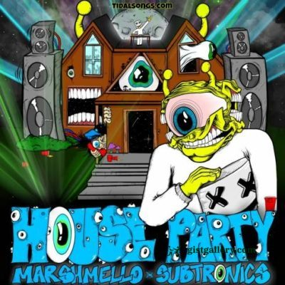 Marshmello & Subtronics - House Party