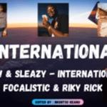 Mellow & Sleazy ft Focalistic & Riky Rick - International