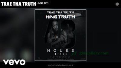 Trae Tha Truth - June 27th