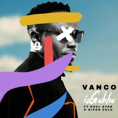 Vanco ft Soul Star & Given Zulu - iSghubu