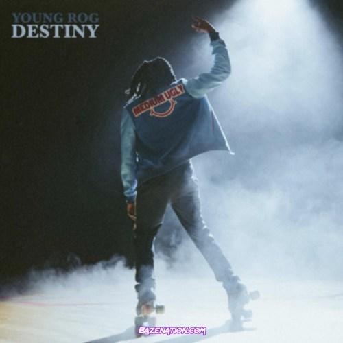 Young Rog - Destiny