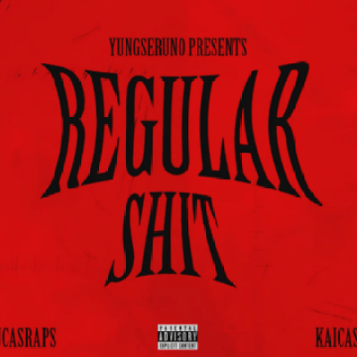 Yungseruno ft Lucasraps & Kaicash - Regular Shit