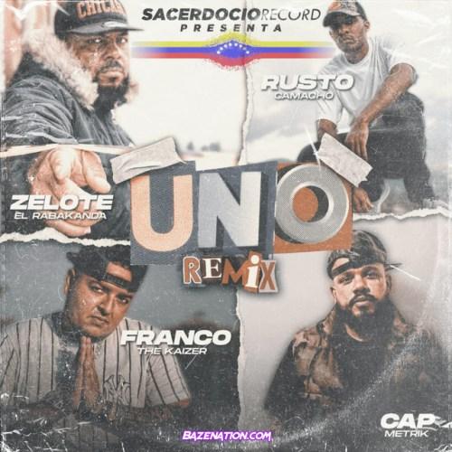 Zelote El Rabakanda ft Franco The Kaizer, Cap Metrik & Rusto Camacho - Uno (Remix)