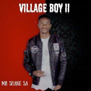 ALBUM: Mr Shane SA – Village Boy II