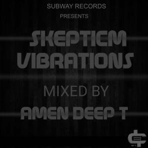 Amen Deep T - Skepticm Vibrations 01