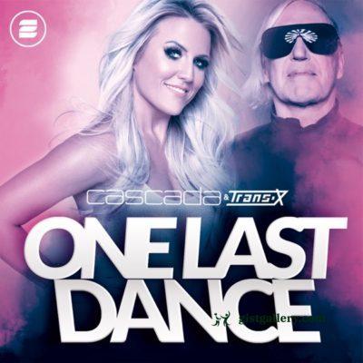 Cascada & Trans-X One Last Dance Mp3 Download