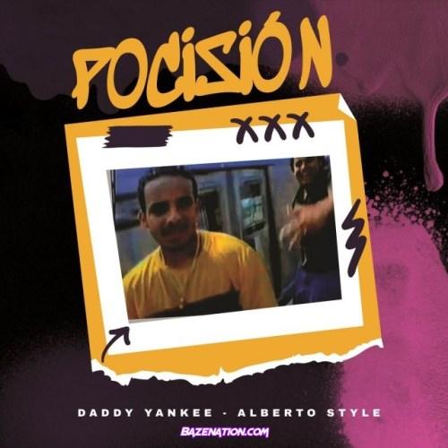 Daddy Yankee & Alberto Stylee – Posición Mp3 Download