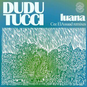 Dudu Tucci – Luana (Cee ElAssaad Remixes)