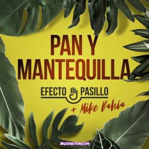 Efecto Pasillo & Mike Bahia – Pan Y Mantequilla Mp3 Download