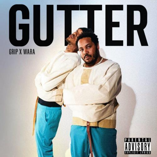 Grip ft Wara - Gutter
