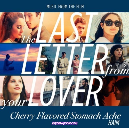 """HAIM – Cherry Flavored Stomach Ache (From """"The Last Letter From Your Lover"""") Mp3 Download"""