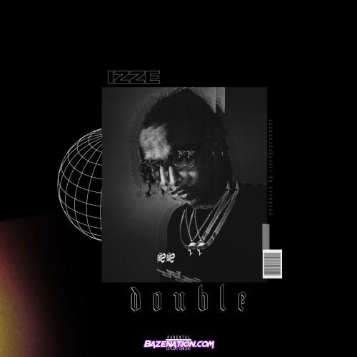 iZZE - DOUBLE Mp3 Download