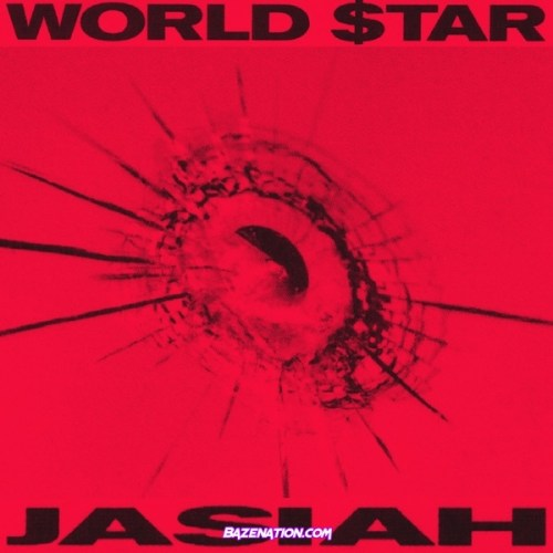 Jasiah – WORLD $TAR Mp3 Download