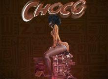 Kelvyn Boy ft Quamina MP - Choco