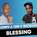 Lekompo La Town ft Master beat - Blessing