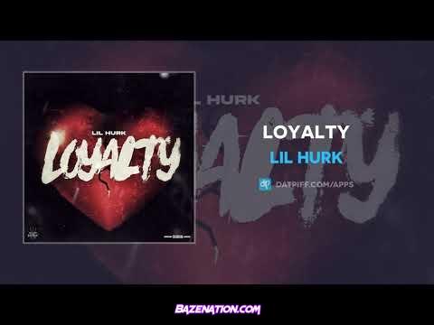 Lil Hurk - Loyalty Mp3 Download